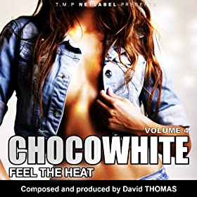 Chocowhite Feel the heat, Vol. 4