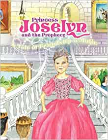 Princess Joselyn and the Prophecy: Carolyn Maples