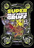 img - for Super Billy Goats Gruff: A Graphic Novel (Far Out Fairy Tales) book / textbook / text book