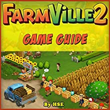 Farmville 2 Game Guide (       UNABRIDGED) by Hiddenstuff Entertainment Narrated by Ian M. Walker