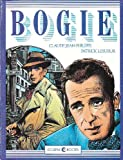 Bogie [Humphrey Bogart Graphic Novel]