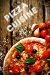 Pizza Cuisine: 111 id�es de recettes...