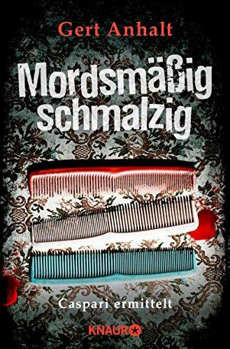 Buchseite und Rezensionen zu 'Mordsmäßig schmalzig: Caspari ermittelt' von Gert Anhalt