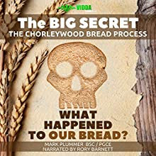Food Conspiracy: What Happened to Our Bread: The Chorleywood Bread Process | Livre audio Auteur(s) : Mark Plummer Narrateur(s) : Rory N Barnett