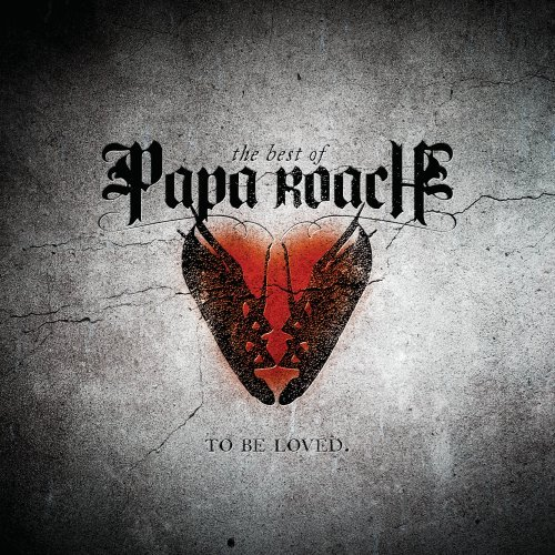 Papa Roach – To Be Loved The Best Of Papa Roach (2010) [FLAC]