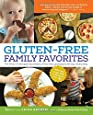 Gluten-Free Family Favorites: The 75 Go-To Recipes You Need to Feed Kids and Adults All Day, Every Day