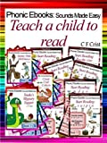 Teach a child to read (Phonic Ebooks: Sounds Made Easy)