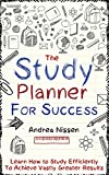 The Study Planner For Success: Learn How to Study Efficiently To Achieve Vastly Greater Results (Study Skills, Study Table, Study Desk, CPA Exam, Exam Cram, School Work, Success)