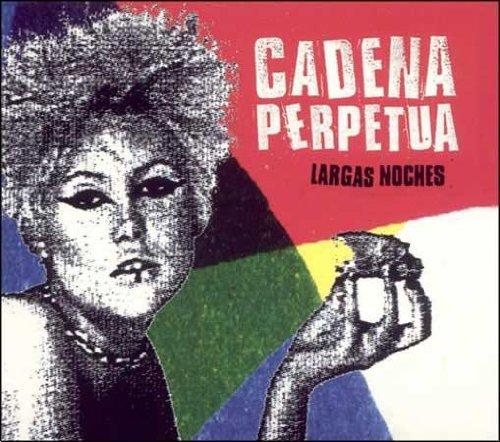 cadena perpetua - Largas noches - Zortam Music