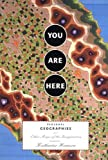 You Are Here: Personal Geographies and Other Maps of the Imagination (1568984308) by Harmon, Katherine