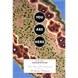 You are Here: Personal Geographies and Other Maps of the Imaginationby Katharine Harmon