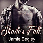 Shade's Fall: Last Riders, Book 4 | [Jamie Begley]