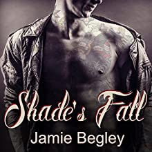 Shade's Fall: Last Riders, Book 4 (       UNABRIDGED) by Jamie Begley Narrated by Elizabeth Hart