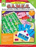 img - for Basic Math G.A.M.E.S., Grade 3: Games, Activities, and More to Educate Students book / textbook / text book