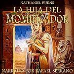 La Hija del Momificador: Una Novela Ambientada En el Antiguo Egipto | Nathaniel Burns