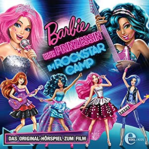 Barbie in: Eine Prinzessin im Rockstar Camp (Das Original-Hörspiel zum Film) Hörspiel