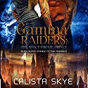 Gamma Raiders: The Space Pirate Prince Audiobook by Calista Skye Narrated by James B Sherrill