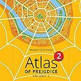 Atlas of Prejudice 2: Chasing Horizons, Vol. 2