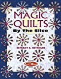 img - for Magic Quilts by the Slice: Another Magic Stack-n-Whack Book by Bethany S. Reynolds (2003-04-11) book / textbook / text book