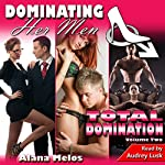 Dominating Her Men: Total Domination, Volume Two | Alana Melos
