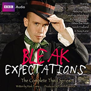 Bleak Expectations: The Complete Third Series Radio/TV Program