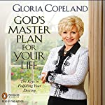 God's Master Plan for Your Life | Gloria Copeland