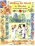 Walking the World in Wonder: A Children's Herbal [Paperback]