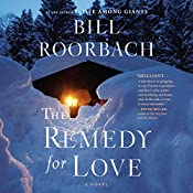 Remedy for Love | [Bill Roorbach]
