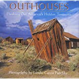 Outhouses: Flushing Out America's Hidden Treasures