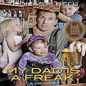 My Dad Is a Freak Audiobook