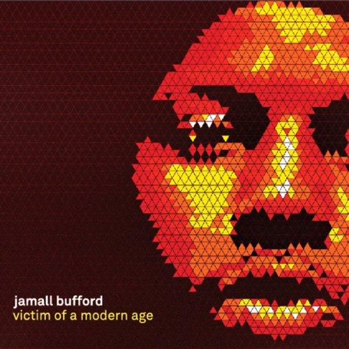 Jamall Bufford-Victim Of A Modern Age-CD-FLAC-2013-Mrflac Download