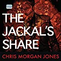 The Jackal's Share Audiobook by Chris Morgan Jones Narrated by Jonathan Keeble