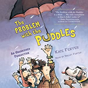 The Problem with the Puddles | [Kate Feiffer]