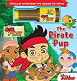 The Pirate Pup [With Spyglass] (Jake and the Never Land Pirates)