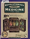 img - for Revolutionary Medicine: 1700-1800 (Illustrated Living History) by Keith C. Wilbur (1997-02-03) book / textbook / text book