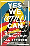 Yes We (Still) Can: Politics in the Age of Obama, Twitter, and Trump
