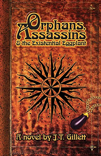 Orphans, Assassins & The Existential Eggplant by J.T. Gillett ebook deal