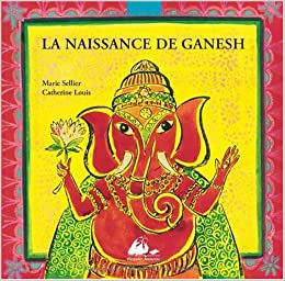 Amazon.fr - La naissance de Ganesh - Marie Sellier