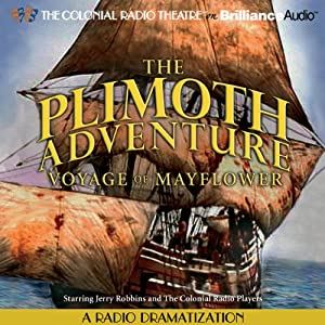 The Plimoth Adventure - Voyage of Mayflower: A Radio Dramatization | [Jerry Robbins]