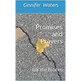 Promises and Prayers: For the Broken ~ Ginnifer Waters