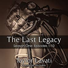 The Last Legacy: Season One Audiobook by Taylor Lavati Narrated by Mia DuBois