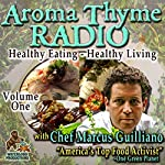 Aroma Thyme Radio with Chef Marcus Guiliano: Chef on a Mission, Volume 1 | Marcus Guiliano