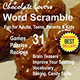 img - for Chocolate Lovers Recipes Word Scramble Fun: Chocolate Trivia Interactive Brain Teasers for Adults, Teens, Parents, Kids Improve Vocabulary, Spelling with ... and Interactive Fun Brain Games Book 2) book / textbook / text book