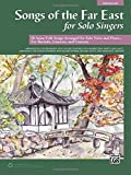 img - for Songs of the Far East for Solo Singers: 10 Asian Folk Songs Arranged for Solo Voice and Piano for Recitals, Concerts, and Contests (Medium Low Voice) book / textbook / text book