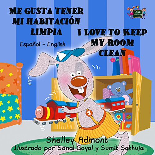 Me gusta tener mi habitación limpia I Love to Keep My Room Clean (bilingual spanish children's books, spanish kids books,children's spanish books) (Spanish English Bilingual Collection)