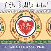 If the Buddha Dated: A Handbook for Finding Love on a Spiritual Path   [Charlotte Kasl]