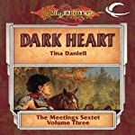 Dark Heart: Dragonlance: Meetings Sextet, Book 3 (       UNABRIDGED) by Tina Daniell Narrated by Elisa Carlson