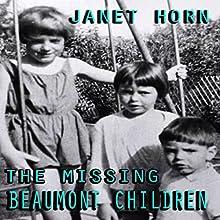 The Missing Beaumont Children   Livre audio Auteur(s) : Janet Horn Narrateur(s) : Elizabeth Rose Glazener