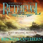 Retrieval: Goddess of Fate Volume 1 | Brenda Cothern