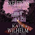 Skeletons Audiobook by Kate Wilhelm Narrated by C. M. Hebert